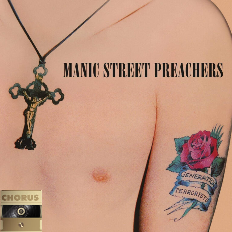 Chorus #20 – Manic Street Preachers – Generation Terrorists (Orçun Onat Demiröz)